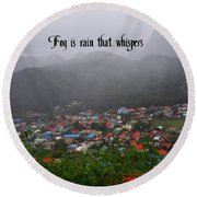 Round Beach Towel featuring the photograph Fog by Gary Wonning