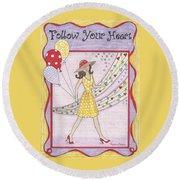 Follow Your Heart Round Beach Towel