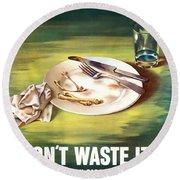 Food Is A Weapon -- Ww2 Propaganda Round Beach Towel
