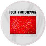 Food Photography Collection Round Beach Towel by Modern Art Prints