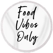 Food Vibes Only White- Art By Linda Woods Round Beach Towel