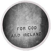 For God And Ireland Macroom Ireland Round Beach Towel