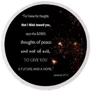 Round Beach Towel featuring the photograph For I Know The Thoughts by Debby Pueschel