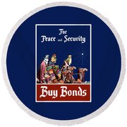 For Peace And Security - Buy Bonds Round Beach Towel