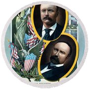 For President - Theodore Roosevelt And For Vice President - Charles W Fairbanks Round Beach Towel by International  Images