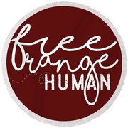 Free Range Human Round Beach Towel