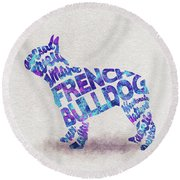 Round Beach Towel featuring the painting French Bulldog Watercolor Painting / Typographic Art by Ayse and Deniz