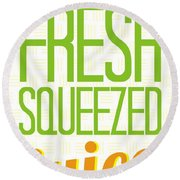 Fresh Squeezed  Juice Round Beach Towel