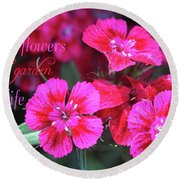 Friends Are The Flowers Round Beach Towel