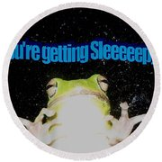 Frog  You're Getting Sleeeeeeepy Round Beach Towel