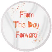 From This Day Forward Round Beach Towel