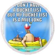 Fucket List Round Beach Towel