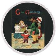 G For Goldilocks Round Beach Towel