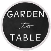 Garden To Table- Art By Linda Woods Round Beach Towel