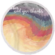 Gather And Give Thanks- Abstract Art By Linda Woods Round Beach Towel