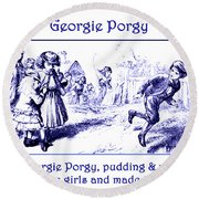 Round Beach Towel featuring the painting Georgie Porgy Mother Goose Illustrated Nursery Rhyme by Marian Cates