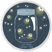 Get Your Shine On Round Beach Towel