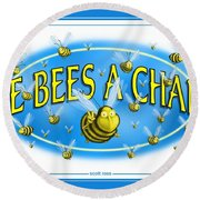 Give Bees A Chance Round Beach Towel