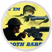 Give Em Both Barrels - Ww2 Propaganda Round Beach Towel