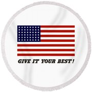Give It Your Best American Flag Round Beach Towel