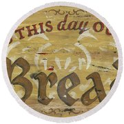 Give Us This Day Our Daily Bread Round Beach Towel