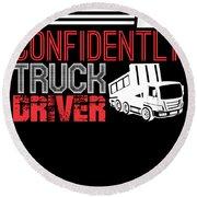 Go Confidently Truck Driver Dump Truck Round Beach Towel