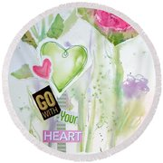 Go With Your Heart Round Beach Towel