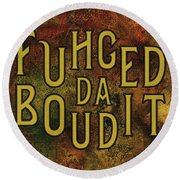 Gold Fuhgeddaboudit Round Beach Towel