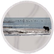 Good For The Soul Round Beach Towel