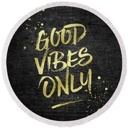 Good Vibes Only Gold Glitter Rough Black Grunge Round Beach Towel