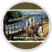 Round Beach Towel featuring the painting Greetings From Yellowstone National Park by Christopher Arndt