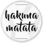 Hakuna Matata  Round Beach Towel