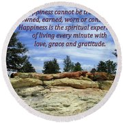 Happiness Is Living Every Minute With Gratitude Round Beach Towel