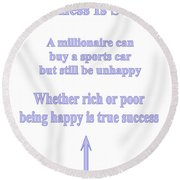 Happiness Is Success Round Beach Towel