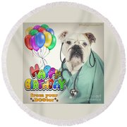Happy Birthday From Your Dogtor Round Beach Towel