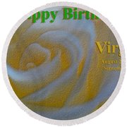 Happy Birthday Virgo Round Beach Towel