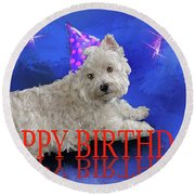 Happy Birthday Westie Round Beach Towel