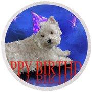 Happy Birthday Westie Round Beach Towel by Debra Baldwin