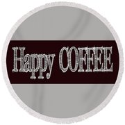 Happy Coffee Mug 2 Round Beach Towel