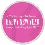 Round Beach Towel featuring the digital art Happy New Year Auld Lang Syne Lyrics by Heidi Hermes