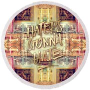 Haters Gonna Hate Queen Marie Antoinette Petit Trianon Round Beach Towel