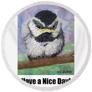 Have A Nice Day Round Beach Towel