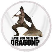 Have You Seen My Dragon? Round Beach Towel