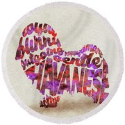 Round Beach Towel featuring the painting Havanese Dog Watercolor Painting / Typographic Art by Ayse and Deniz
