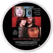 Heaven Help Me, I'm In Love Poster A Round Beach Towel