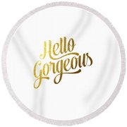 Hello Gorgeous Round Beach Towel by BONB Creative