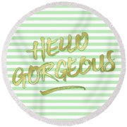 Hello Gorgeous Gold Glitter Mountain Mint Stripes Round Beach Towel