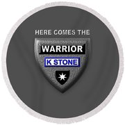 Here Comes The Warrior Round Beach Towel