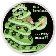 Hes Harmless My Ass Round Beach Towel by Unknown