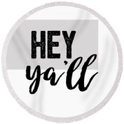 Hey Typography Design Round Beach Towel by Ann Powell